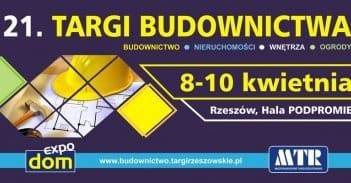 Come to the 21st Construction Industry Trade Fairs in Rzeszów